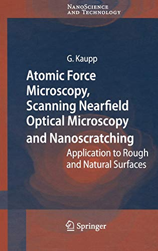 Atomic Force Microscopy, Scanning Nearfield Optical Microscopy and Nanoscratching: Gerd Kaupp
