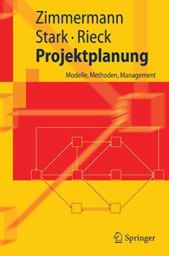 9783540284130: Projektplanung: Modelle, Methoden, Management (Springer-Lehrbuch) (German Edition)