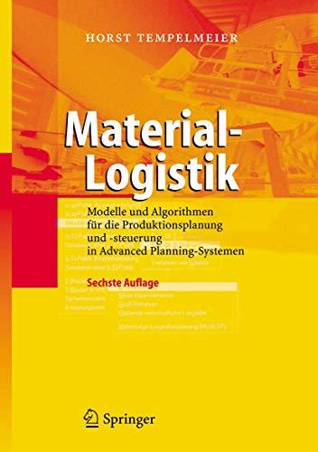 9783540284253: Material-Logistik: Modelle und Algorithmen für die Produktionsplanung und -steuerung in Advanced Planning-Systemen (German Edition)