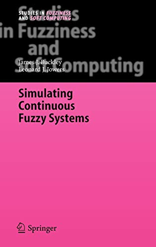 Simulating Continuous Fuzzy Systems (Studies in Fuzziness and Soft Computing): Buckley, James J.; ...