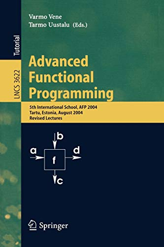 9783540285403: Advanced Functional Programming: 5th International School, AFP 2004, Tartu, Estonia, August 14-21, 2004, Revised Lectures (Lecture Notes in Computer Science)