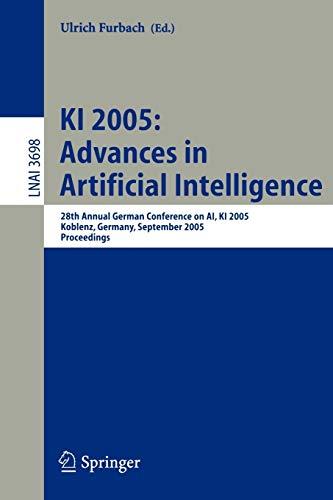 KI 2005: Advances in Artificial Intelligence: 28th Annual German Conference on AI, KI 2005, Koblenz...