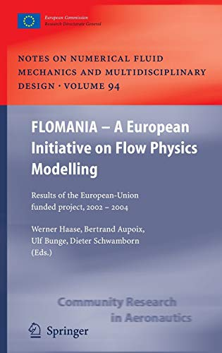 9783540287865: FLOMANIA - A European Initiative on Flow Physics Modelling: Results of the European-Union funded project, 2002 - 2004 (Notes on Numerical Fluid Mechanics and Multidisciplinary Design)