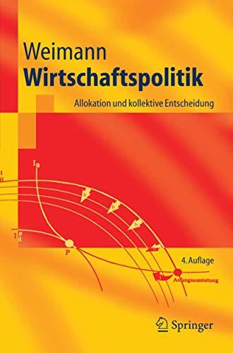 9783540288565: Wirtschaftspolitik: Allokation und kollektive Entscheidung (Springer-Lehrbuch) (German Edition)