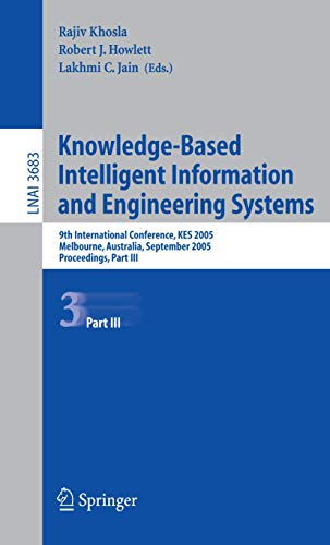9783540288961: Knowledge-Based Intelligent Information and Engineering Systems: 9th International Conference, KES 2005, Melbourne, Australia, September 14-16, 2005. (Lecture Notes in Computer Science) (Pt. 3)