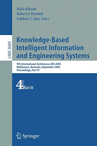 9783540288978: Knowledge-Based Intelligent Information and Engineering Systems: 9th International Conference, KES 2005, Melbourne, Australia, September 14-16, 2005. (Lecture Notes in Computer Science) (Pt. 4)