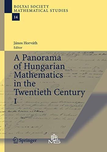9783540289456: A Panorama of Hungarian Mathematics in the Twentieth Century: v. 1 (Bolyai Society Mathematical Studies)