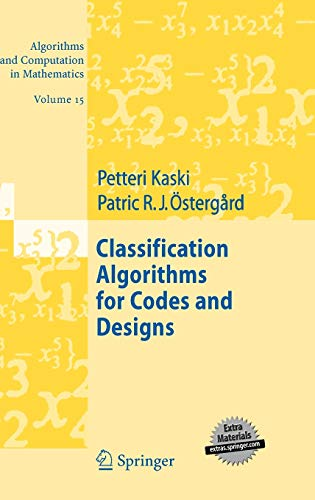 9783540289906: Classification Algorithms for Codes and Designs (Algorithms and Computation in Mathematics)