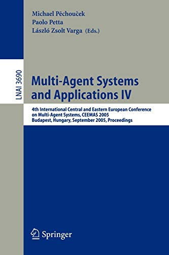 Multi-Agent Systems and Applications IV: 4th International: Pechoucek, Michal [Editor];