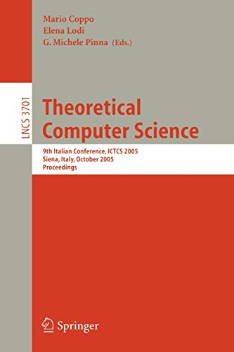9783540291060: Theoretical Computer Science: 9th Italian Conference, ICTCS 2005, Siena, Italy, October 12-14, 2005, Proceedings (Lecture Notes in Computer Science)