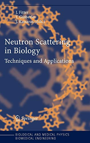 9783540291084: Neutron Scattering in Biology: Techniques and Applications (Biological and Medical Physics, Biomedical Engineering)