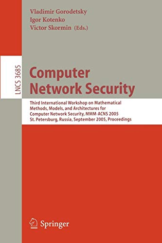 9783540291138: Computer Network Security: Third International Workshop on Mathematical Methods, Models, and Architectures for Computer Network Security, MMM-ACNS ... (Lecture Notes in Computer Science)