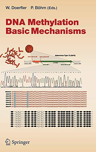 DNA Methylation: Basic Mechanisms (Current Topics in Microbiology and Immunology): Walter Doerfler,...