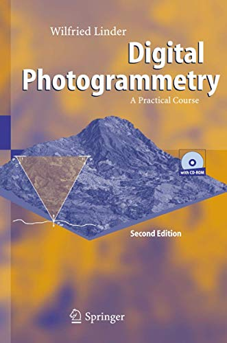 Digital Photogrammetry: A Practical Course: Wilfried Linder