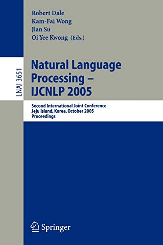 9783540291725: Natural Language Processing – IJCNLP 2005: Second International Joint Conference, Jeju Island, Korea, October 11-13, 2005, Proceedings (Lecture Notes in Computer Science)