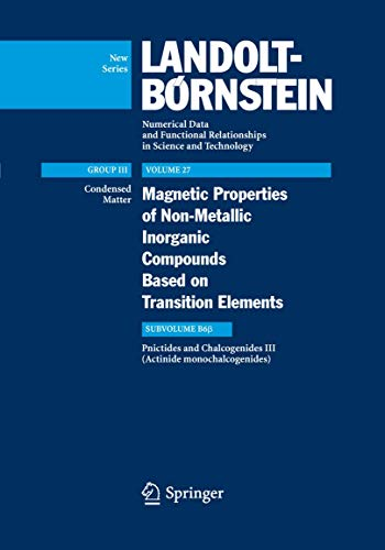 9783540291770: Actinide monochalcogenides (Landolt-Börnstein: Numerical Data and Functional Relationships in Science and Technology - New Series)