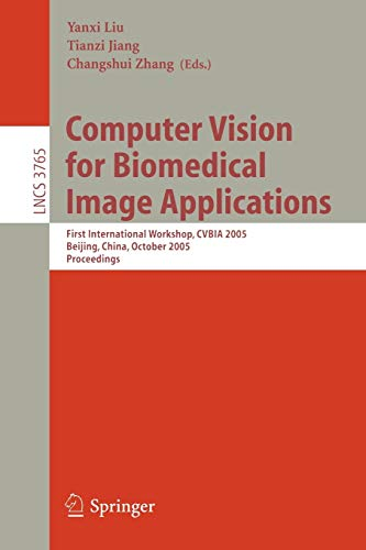 9783540294115: Computer Vision for Biomedical Image Applications