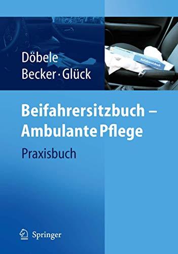 9783540294665: Beifahrersitzbuch - Ambulante Pflege: Praxisbuch (German Edition)