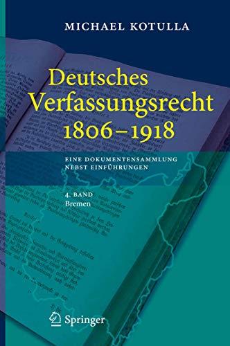 Deutsches Verfassungsrecht 1806 bis 1918. Bd. 4: Michael Kotulla