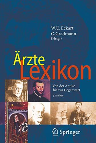 9783540295846: Ärzte Lexikon: Von der Antike bis zur Gegenwart (German Edition)