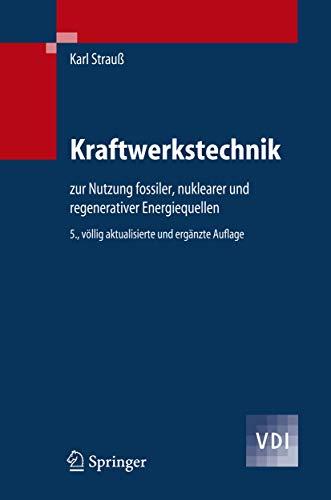 9783540296669: Kraftwerkstechnik: Zur Nutzung Fossiler, Nuklearer Und Regenerativer Energiequellen (VDI-Buch)