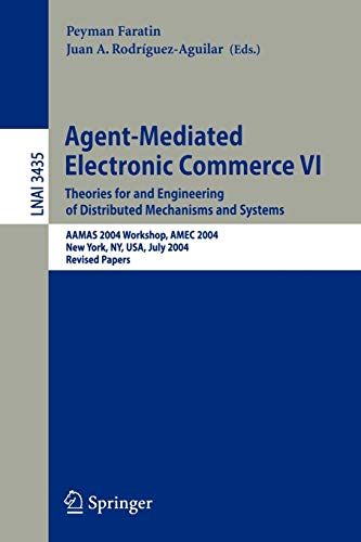 Agent-Mediated Electronic Commerce 6: Peyman Faratin