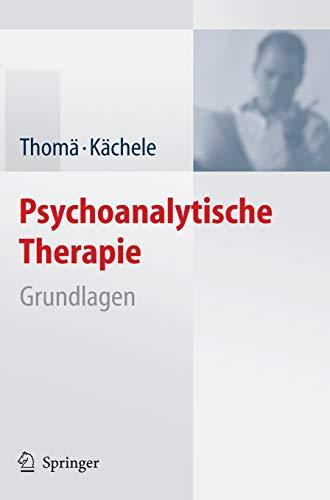 9783540297505: Psychoanalytische Therapie: Grundlagen