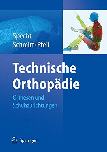 9783540298922: Technische Orthopädie: Orthesen und Schuhzurichtungen