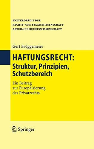 9783540299080: Haftungsrecht: Struktur, Prinzipien, Schutzbereich (Enzyklopädie der Rechts- und Staatswissenschaft) (German Edition)