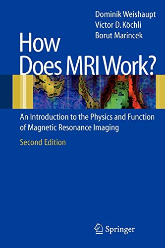9783540300670: How does MRI work?: An Introduction to the Physics and Function of Magnetic Resonance Imaging