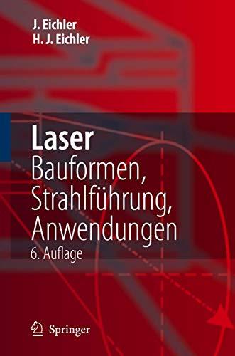 9783540301493: Laser: Bauformen, Strahlführung, Anwendungen: Bauformen, Strahlfuhrung, Anwendungen