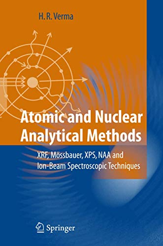 9783540302773: Atomic and Nuclear Analytical Methods: XRF, Mössbauer, XPS, NAA and Ion-Beam Spectroscopic Techniques: XRF, Mossbauer XPS, NAA and Ion-Beam Spectroscopic Techniques