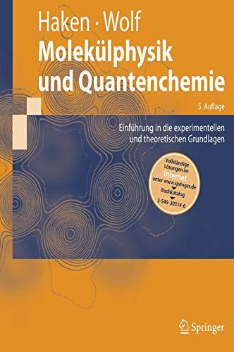 9783540303145: Molekülphysik und Quantenchemie: Einführung in die experimentellen und theoretischen Grundlagen (Springer-Lehrbuch) (German Edition)