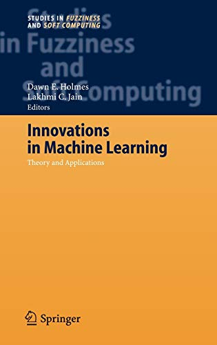 9783540306092: Innovations in Machine Learning: Theory and Applications (Studies in Fuzziness and Soft Computing)