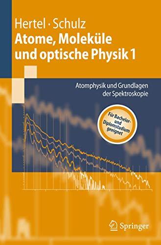 9783540306139: Atome, Moleküle und optische Physik 1: Atomphysik und Grundlagen der Spektroskopie (Springer-Lehrbuch) (German Edition)