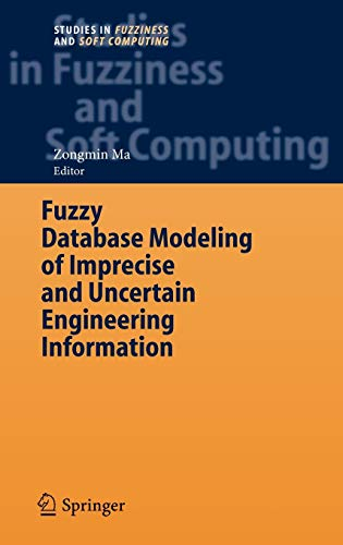 9783540306757: Fuzzy Database Modeling of Imprecise and Uncertain Engineering Information (Studies in Fuzziness and Soft Computing)