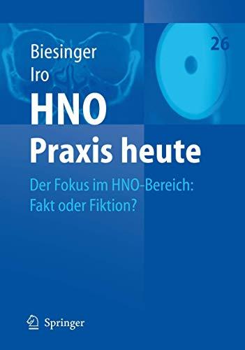 9783540306801: HNO Praxis heute: Der Fokus im HNO-Bereich: Fakt oder Fiktion?