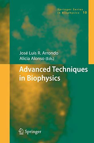 Advanced Techniques in Biophysics: Jos� Luis R. Arrondo