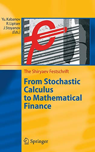 9783540307822: From Stochastic Calculus to Mathematical Finance: The Shiryaev Festschrift