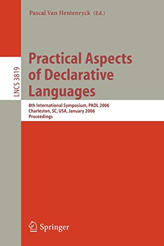 9783540309475: Practical Aspects of Declarative Languages: 8th International Symposium, PADL 2006, Charleston, SC, USA, January 9-10, 2006, Proceedings (Lecture Notes in Computer Science)
