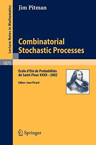 Combinatorial Stochastic Processes: Pitman, Jim