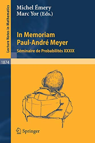 9783540309949: In Memoriam Paul-André Meyer - Séminaire de Probabilités XXXIX (Lecture Notes in Mathematics) (v. 39) (English and French Edition)