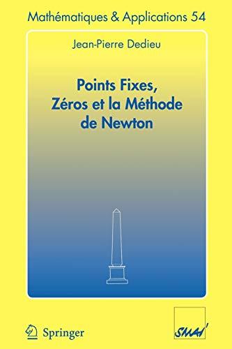 9783540309956: Points fixes, zéros et la méthode de Newton