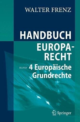 9783540311164: Handbuch Europarecht: Band 4: Europäische Grundrechte: Band 4: Europaische Grundrechte
