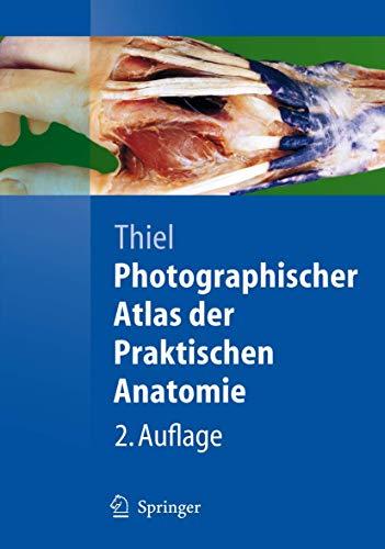 Photographischer Atlas der Praktischen Anatomie [Gebundene Ausgabe]: Walter Thiel