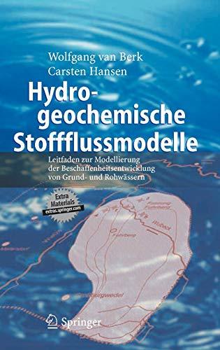 Hydrogeochemische Stoffflussmodelle: Leitfaden zur Modellierung der Beschaffenheitsentwicklung von ...