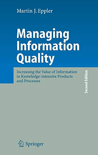 Managing Information Quality: Increasing the Value of Information in Knowledge-intensive Products ...