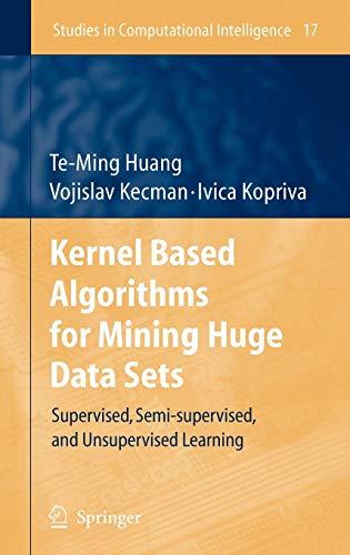 9783540316817: Kernel Based Algorithms for Mining Huge Data Sets: Supervised, Semi-supervised, and Unsupervised Learning (Studies in Computational Intelligence)