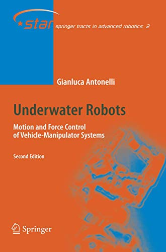 9783540317524: Underwater Robots: Motion and Force Control of Vehicle-Manipulator Systems (Springer Tracts in Advanced Robotics)