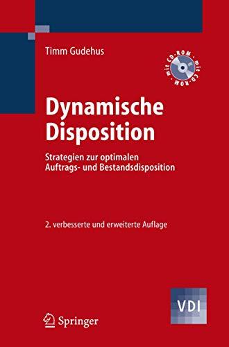 9783540322368: Dynamische Disposition: Strategien zur optimalen Auftrags- und Bestandsdisposition (VDI-Buch) (German Edition)